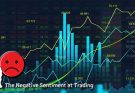 How To Deal With The Negative Sentiment At Trading